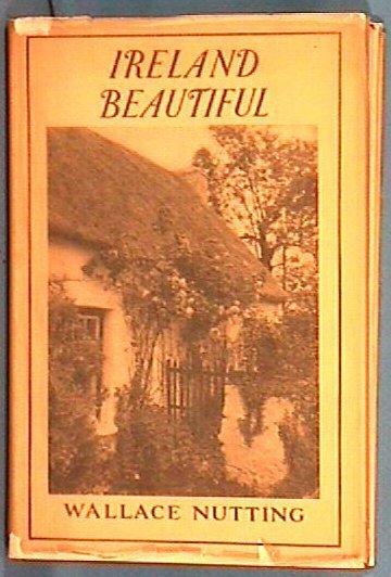 198: Wallace Nutting - Ireland Beautiful