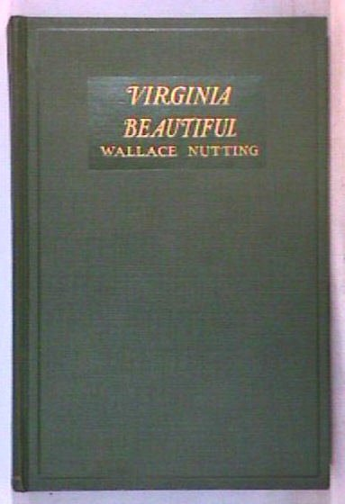 511: Wallace Nutting - Virginia Beautiful, 1st Edition
