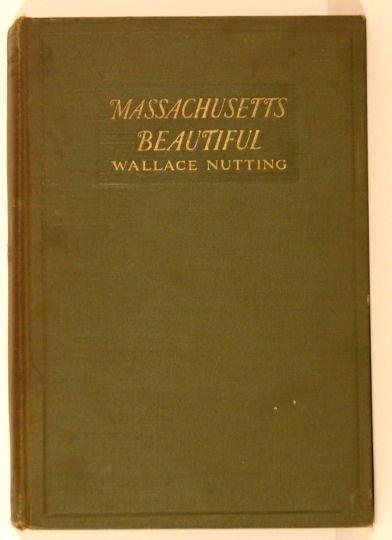 18: Wallace Nutting - Massachusetts Beautiful