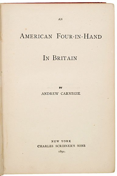17: ANDREW CARNEGIE Book Signed and Inscribed, 1894
