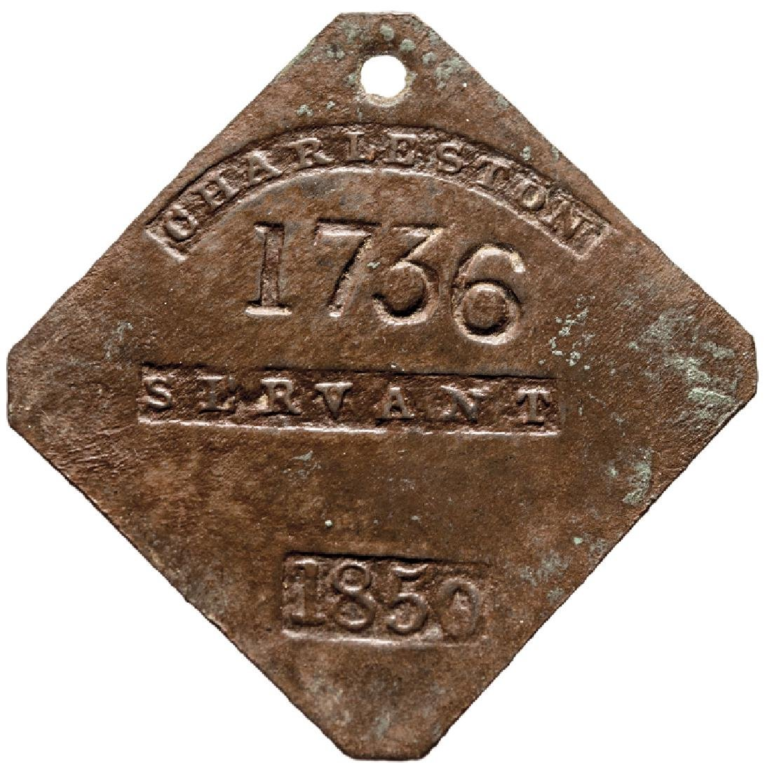 Genuine 1850 Charleston, SC. SERVANT Slave Tag