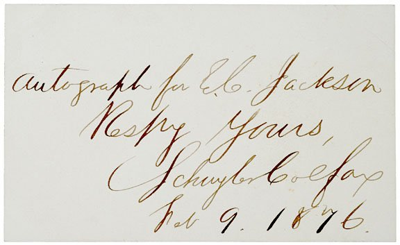 2013: SCHUYLER COLFAX Inscribed Autograph, 1876