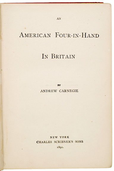 2009: ANDREW CARNEGIE Book Signed and Inscribed, 1894