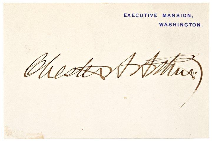 CHESTER A. ARTHUR, Signed  as President on Card