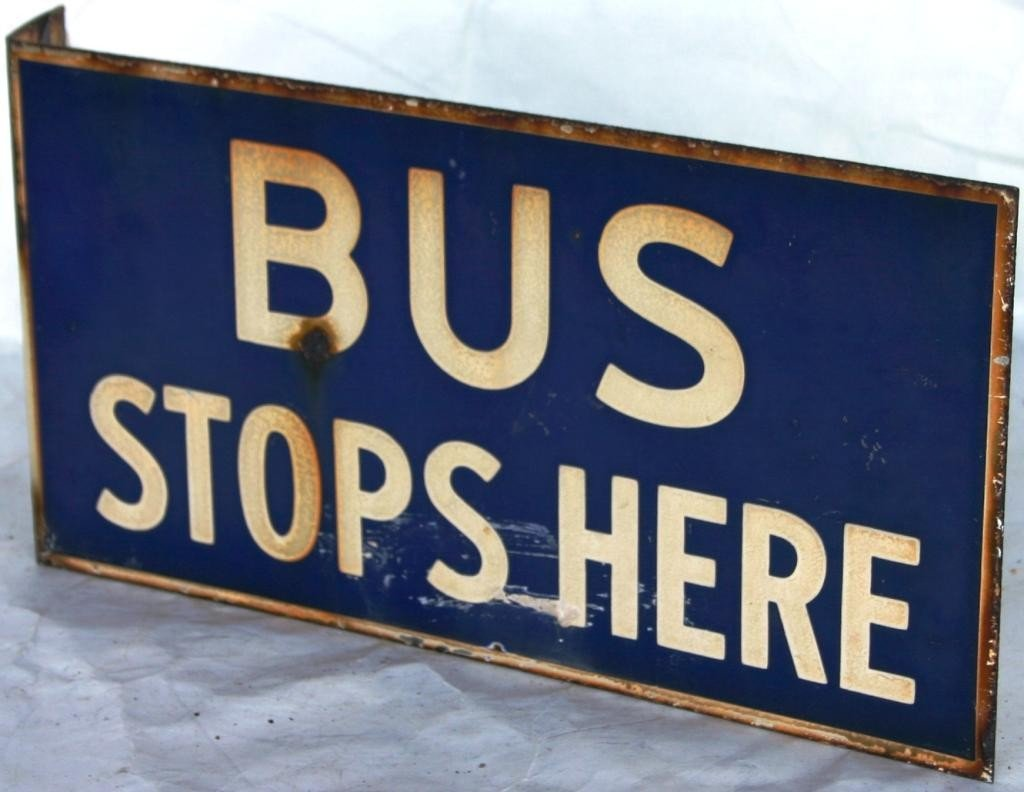 6: ENAMEL DOUBLE SIDED SIGN, BUS STOPS HERE