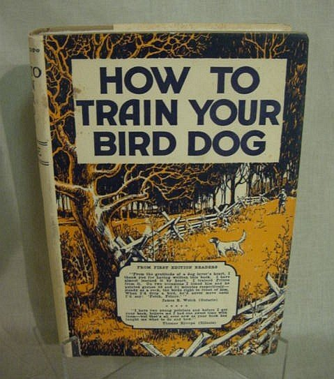 513: How to Train Your Bird Dog by Horace Lytle, 1947