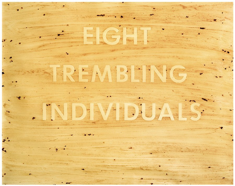 Ed Ruscha, Eight Trembling Individuals