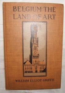637: Belgium The Land of Art Book 1912