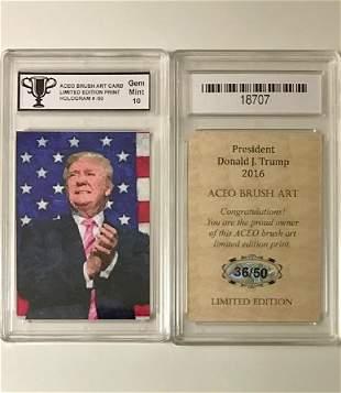 Scarce DONALD TRUMP Limited ED. Brush Art Card