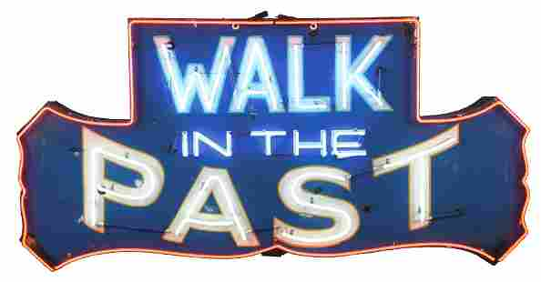 WALK IN THE PAST DIE CUT TIN NEON SIGN MOUNTED ON