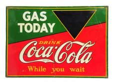 1929 Coca - Cola Gas Today Tin Sign.