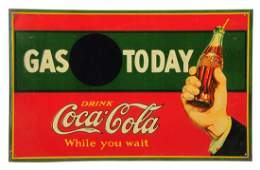 1926 Embossed Tin Gas Today Coca - Cola Sign.
