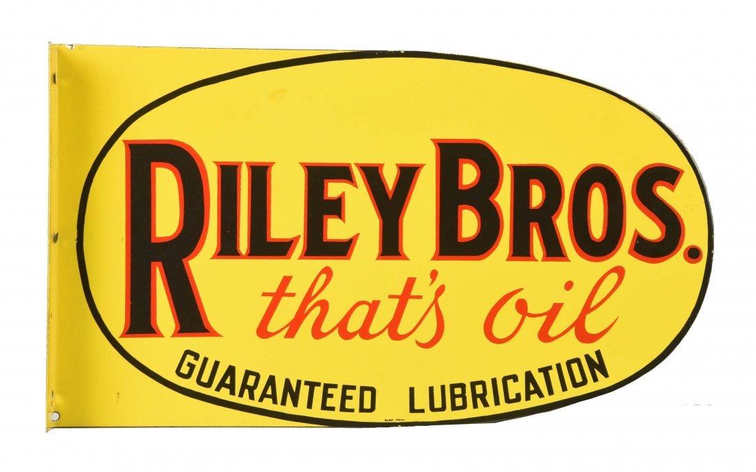"Riley Brothers ""That's Oil"" Porcelain Flange Sign."