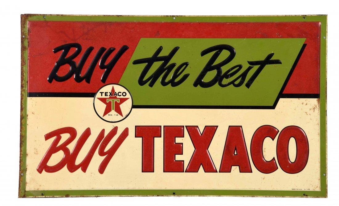 Buy The Best Buy Texaco Embossed Tin Sign.