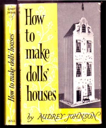 Johnson, Audrey,How to Make Dolls' Houses