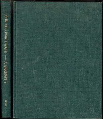 1973 John Sullivan Dwight  A Biography
