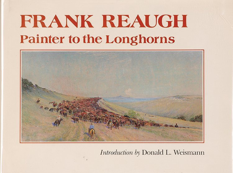 Frank Reaugh, Painter to the Longhorns, Introduction