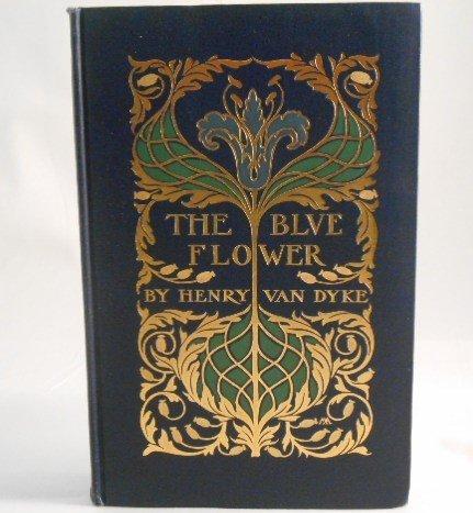 "Henry Van Dyke, "" The Blue Flower"""
