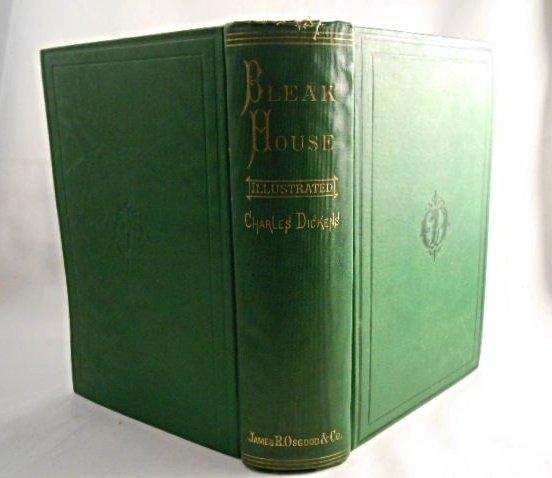 "Charles Dickens "" Bleak House"" James R. Osgood&Co.1875"