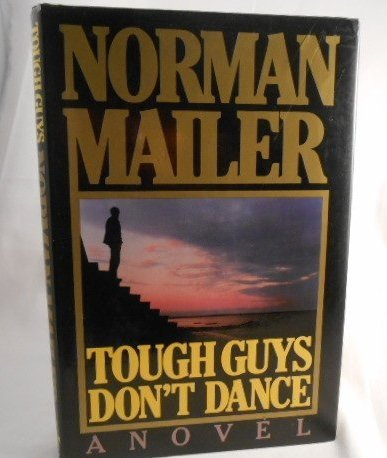 NORMAN MAILER ''TOUGH GUYS DON'T DANCE ''SIGNED 1ST Ed