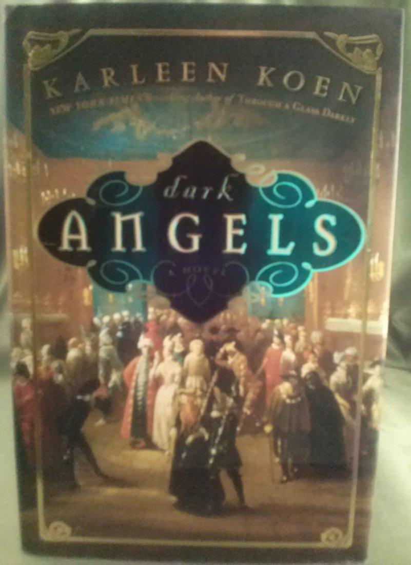 Karleen Koen DARK ANGELS A NOVEL