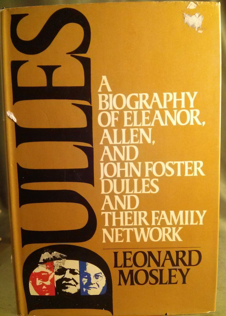Leonard Mosley, Dulles Stated first printing