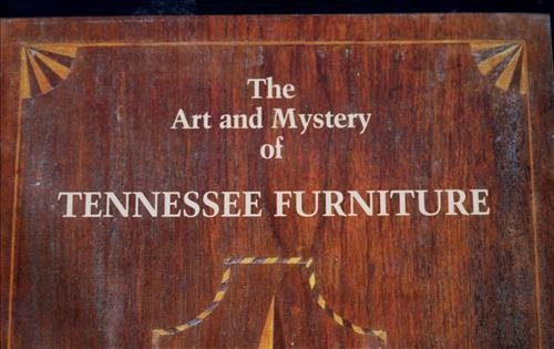 The Art and Mystery of Tennessee Furniture - 2