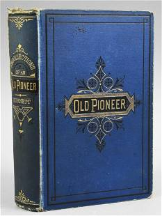 1st Ed Recollections & Opinions of an Old Pioneer,