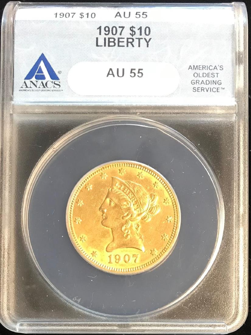 1907 $10 Gold Liberty Head Eagle ANACS AU55