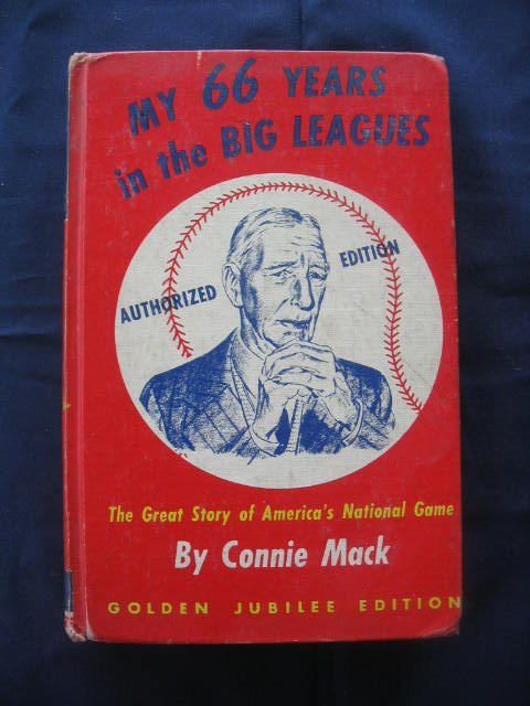 "24: Connie Mack ""My 66 Years in the Big Leagues"" Author"