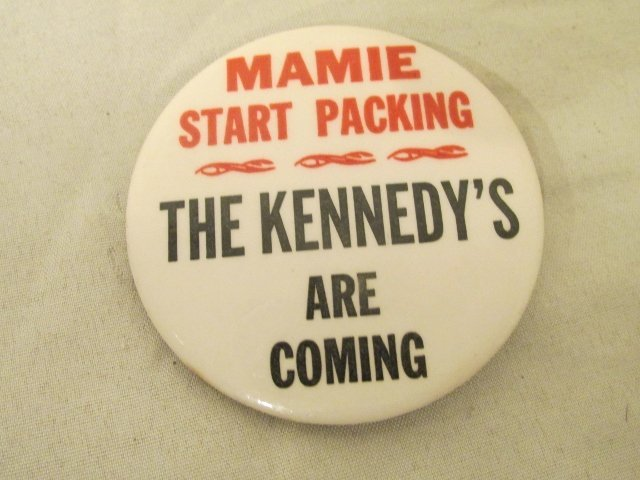 The Kennedy's Are Coming Political Button