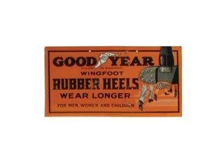 2013: GOODYEAR SIGN  Original tin Goodyear Rubber Heels