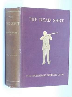 1882 THE DEAD SHOT SPORTSMAN'S GUIDE BOOK ANTIQUES,