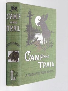 1897 CAMP AND TRAIL BOOK  ANTIQUES, ADVERTISING, BOOKS,