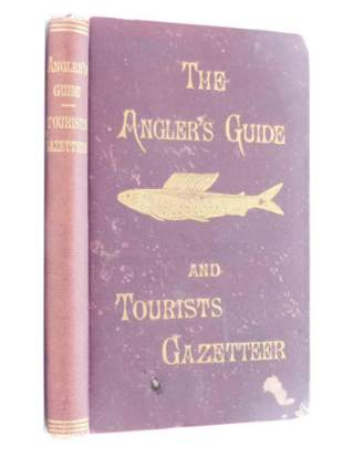1886 THE ANGLERS GUIDE BOOK AND TOURISTS GAZETEER OF