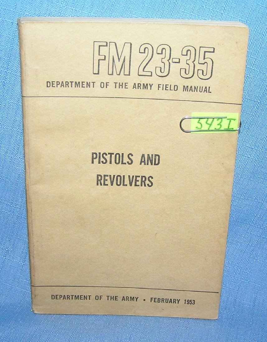 Pistols and revolvers Dept. of the Army field manuel