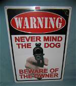 WARNING Never Mind the Dog Beware of the Owner sign