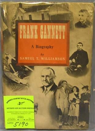 Frank Gannett a biography by Samuel Williamson