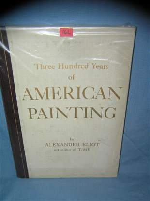 300 Years of American Paintings by Alexander Eliot