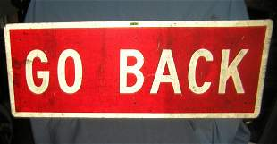 Early GO BACK all metal road art advertising sign