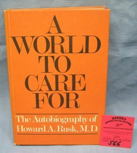 A World To Care For By Howard Rusk M. D.