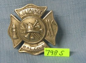 Setauket Ny Hook And Ladder Co. #1 Fire Badge