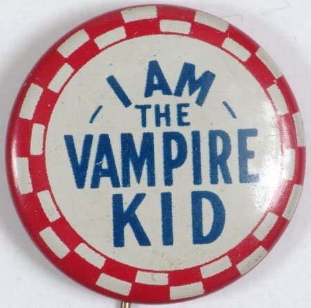 Old Vintage 1940s Pinback I AM THE VAMPIRE KID