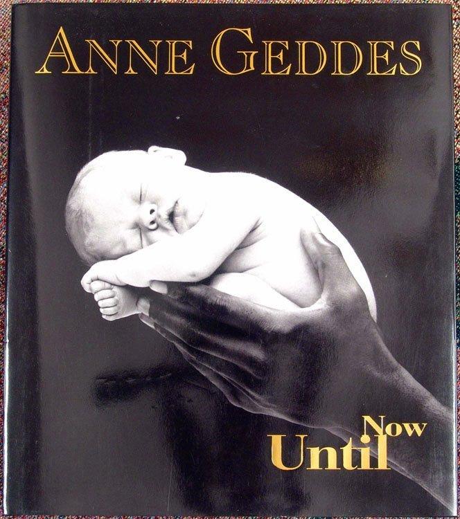 1999 Book Anne Geddes UNTIL NOW Photo Retrospective