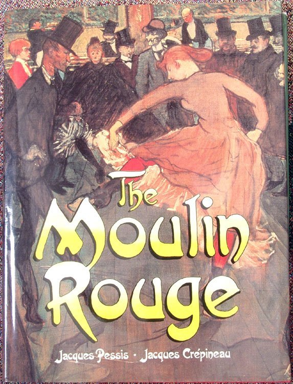 1990 Book THE MOULIN ROUGE Risque Photos & Color Illust