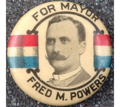 1900 Pin-Back Button FRED M POWERS Minneapolis Mayor