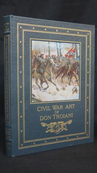 Civil War Art of Don Troiani. Easton Press