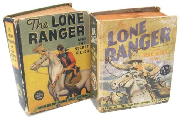 7: Two Lone Ranger books, the big little book, titled T
