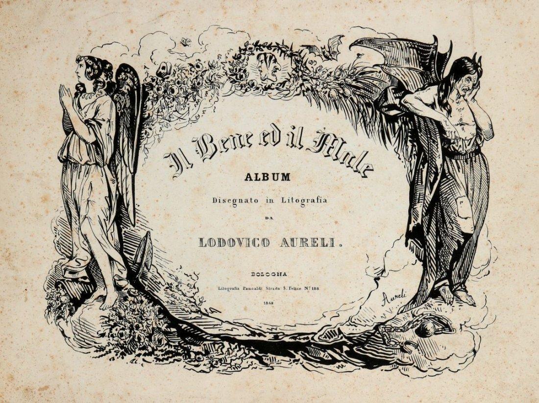 Aureli Lodovico. Il Bene ed il Male... Bologna: