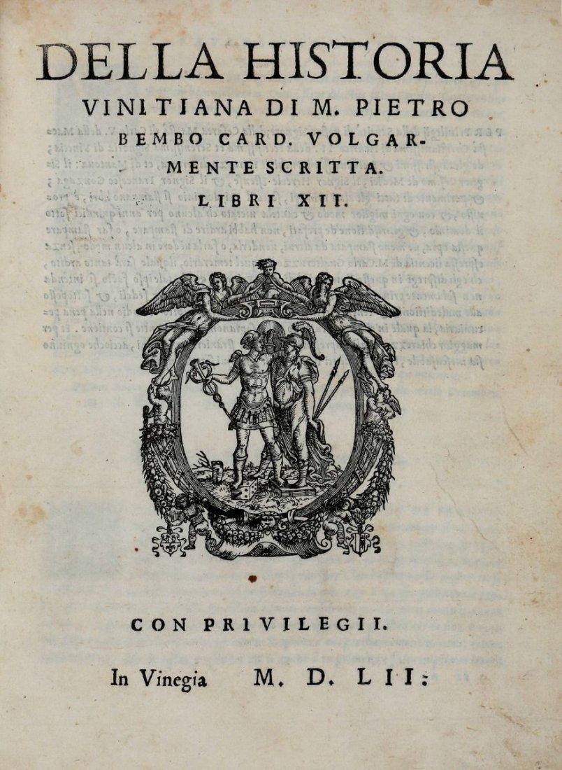 Bembo Pietro. Della Historia Vinitiana... In Vinegia: - 2